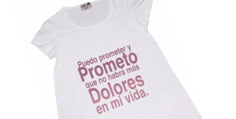Camiseta de Dolores con el mensaje Puedo prometer y prometo que no habrá dolores en mi vida